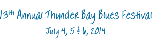 12th Annual Thunder Bay Blues Festival